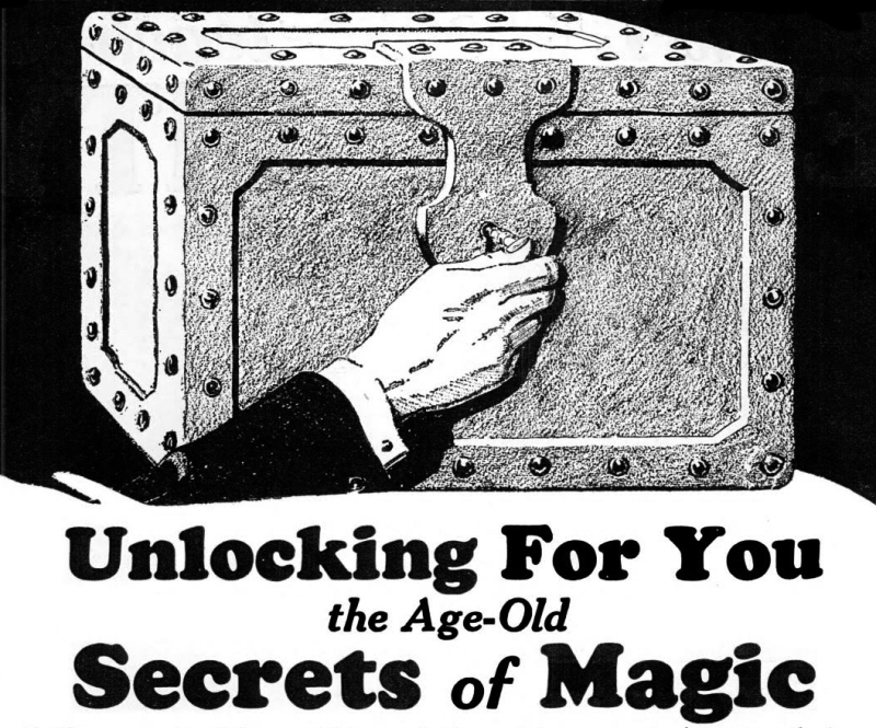 %22Unlocking for you the age-old secrets of magic.%22  From Popular Mechanics, 1927