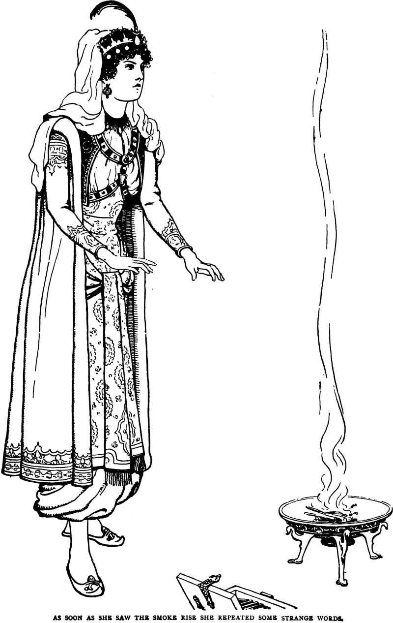 %22As soon as she saw the smoke rise she repeated some strange words.%22  From The Arabian Nights Entertainments, 1899